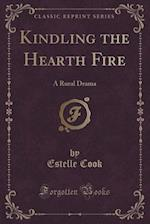 Kindling the Hearth Fire af Estelle Cook