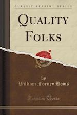 Quality Folks (Classic Reprint) af William Forney Hovis