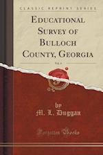 Educational Survey of Bulloch County, Georgia, Vol. 4 (Classic Reprint)