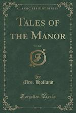 Tales of the Manor, Vol. 1 of 4 (Classic Reprint)