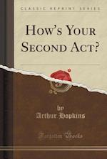 How's Your Second ACT? (Classic Reprint)
