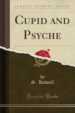 Cupid and Psyche (Classic Reprint)