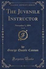 The Juvenile Instructor, Vol. 29: November 1, 1894 (Classic Reprint)