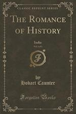 The Romance of History, Vol. 1 of 3: India (Classic Reprint) af Hobart Caunter