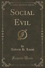Social Evil (Classic Reprint) af Andrew H. Lucas
