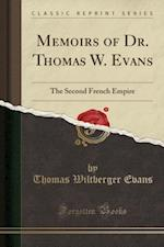 Memoirs of Dr. Thomas W. Evans