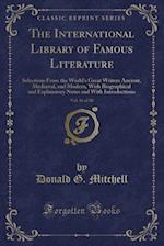 The International Library of Famous Literature, Vol. 16 of 20: Selections From the World's Great Writers Ancient, Mediæval, and Modern, With Biographi