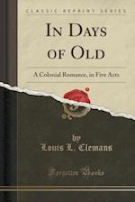 In Days of Old af Louis L. Clemans