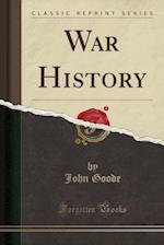 War History (Classic Reprint)