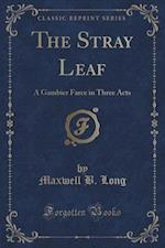 The Stray Leaf af Maxwell B. Long