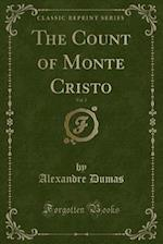 The Works of Alexandre Dumas, Vol. 2 of 30: The Count-of Monte Cristo (Classic Reprint)