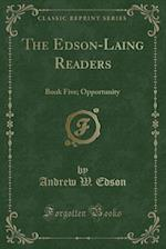The Edson-Laing Readers: Book Five; Opportunity (Classic Reprint) af Andrew W. Edson