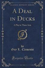 A Deal in Ducks af Guy L. Clements