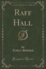 Raff Hall, Vol. 3 of 3 (Classic Reprint) af Robert Sulivan