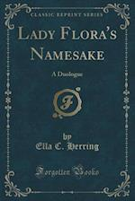 Lady Flora's Namesake af Ella C. Herring