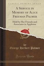 A Service in Memory of Alice Freeman Palmer