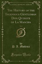 The History of the Ingenious Gentleman Don Quixote of La Mancha, Vol. 2 (Classic Reprint)