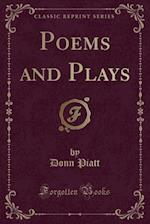 Poems and Plays (Classic Reprint)
