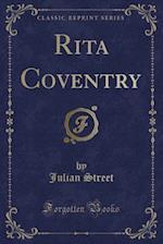 Rita Coventry (Classic Reprint)