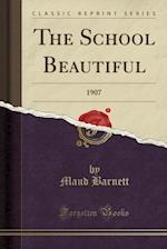 The School Beautiful af Maud Barnett