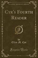 Cyr's Fourth Reader (Classic Reprint)