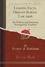 Leading Facts, Oregon School Law 1906 af Reuben F. Robinson