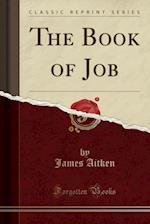 The Book of Job (Classic Reprint)