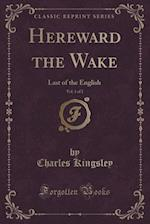 Hereward the Wake, Vol. 1 of 2