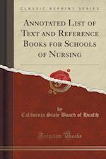Annotated List of Text and Reference Books for Schools of Nursing (Classic Reprint)