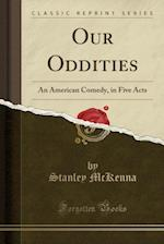 Our Oddities af Stanley McKenna