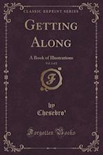 Getting Along, Vol. 2 of 2: A Book of Illustrations (Classic Reprint)
