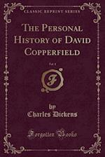 The Personal History of David Copperfield, Vol. 1 (Classic Reprint)
