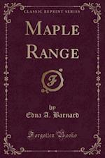 Maple Range (Classic Reprint) af Edna A. Barnard