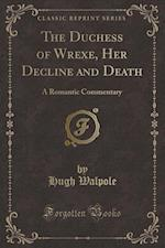 The Duchess of Wrexe, Her Decline and Death