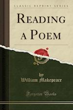 Reading a Poem (Classic Reprint) af William Makepeace