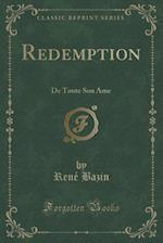 Redemption: De Toute Son Âme (Classic Reprint)