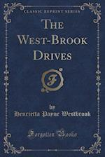 The West-Brook Drives (Classic Reprint) af Henrietta Payne Westbrook