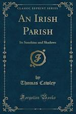 An Irish Parish af Thomas Cawley