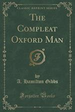 The Compleat Oxford Man (Classic Reprint)