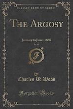 The Argosy, Vol. 45: January to June, 1888 (Classic Reprint)
