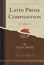 Latin Prose Composition, Vol. 1