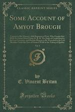 Some Account of Amyot Brough, Vol. 1: Captain in His Majesty's 20th Regiment of Foot, Who Fought (but With No Great Glory) Under H. R. H. The Duke of af E. Vincent Briton
