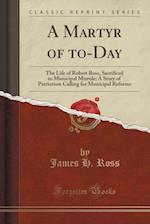 A Martyr of To-Day af James H. Ross