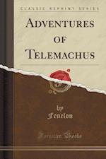 Adventures of Telemachus (Classic Reprint)