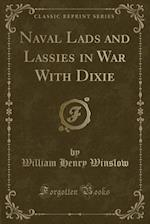 Naval Lads and Lassies in War with Dixie (Classic Reprint)