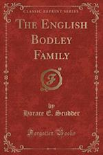 The English Bodley Family (Classic Reprint)