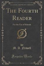 The Fourth Reader af M. a. Newell