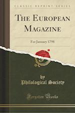 The European Magazine: For January 1798 (Classic Reprint) af Philological Society