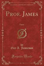 Prof. James af Guy a. Jamieson