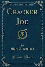 Cracker Joe (Classic Reprint)